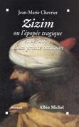 Zizim ou l'Epopée tragique et dérisoire d'un prince ottoman