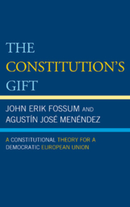 The Constitution's Gift: A Constitutional Theory for a Democratic European Union