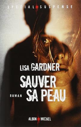 Gardner Lisa - Sauver sa peau