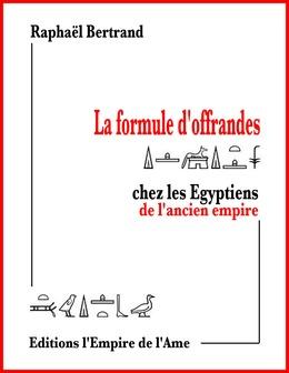 La formule d'offrandes chez les Egyptiens de l'ancien empire