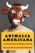 Animalia Americana: Animal Representations and Biopolitical Subjectivity