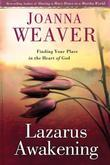 Lazarus Awakening: Finding Your Place in the Heart of God