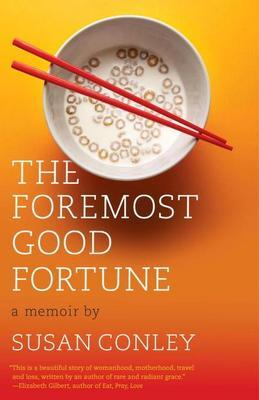 The Foremost Good Fortune: A Memoir