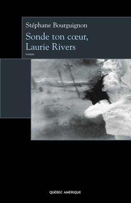 Sonde ton cœur, Laurie Rivers