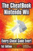 The CheatBook Wii: Every Cheat Code Ever! 1st Edition