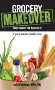 Grocery Makeover: Small Changes for Big Results