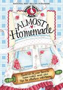 Almost Homemade Cookbook: Shortcuts to your favorite home-cooked meals plus tips for effortless entertaining.