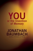 You, or the Invention of Memory