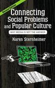Connecting Social Problems and Popular Culture: Why Media is Not the Answer