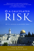 A Calculated Risk: The U.S. Decision to Recognize Israel