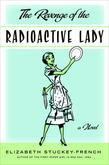 The Revenge of the Radioactive Lady