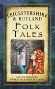 Leicestershire &amp; Rutland Folk Tales