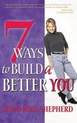 7 Ways to Build a Better You