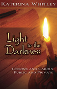 Light to the Darkness: Lessons and Carols, Public and Private