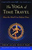 The Yoga of Time Travel: How the Mind Can Defeat Time