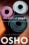 The Path of Yoga: Discovering the Essence and Origin of Yoga