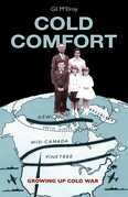 Cold Comfort: Growing Up Cold War