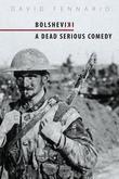 Bolsheviki: A Dead Serious Comedy