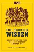 The Shorter Wisden 2013: The Best Writing from Wisden Cricketers' Almanack 2013