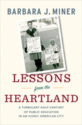 Lessons from the Heartland: A Turbulent Half-Century of Public Education in an Iconic American City