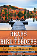 Bears in the Bird Feeders: Cottage Life on Shaman's Rock