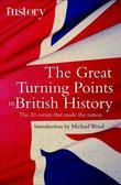 The Great Turning Points of British History: The 20 Events That Made the Nation
