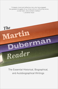 The Martin Duberman Reader: The Essential Historical, Biographical, and Autobiographical Writings