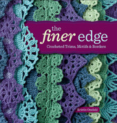 The Finer Edge: Crocheted Trims, Motifs &amp; Borders