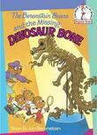 The Berenstain Bears and the Missing Dinosaur Bone