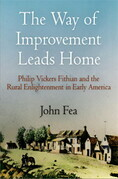 The Way of Improvement Leads Home: Philip Vickers Fithian and the Rural Enlightenment in Early America