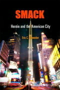 Smack: Heroin and the American City