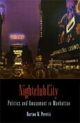 Nightclub City: Politics and Amusement in Manhattan