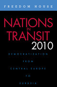 Nations in Transit 2010: Democratization from Central Europe to Eurasia