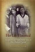 Her Life Historical: Exemplarity and Female Saints' Lives in Late Medieval England