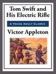 Tom Swift and His Electric Rifle