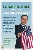 La Tarjeta Verde !Hecho facil!: Como obtener la residencia permanente en los Estados Unidos