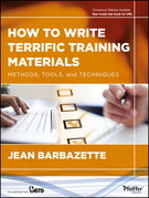 How to Write Terrific Training Materials: Methods, Tools, and Techniques