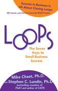 Loops : The Seven Keys to Small Business Success: The Seven Keys to Small Business Success