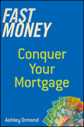 Fast Money: Conquer Your Mortgage