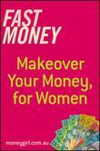 Fast Money: Makeover Your Money for Women