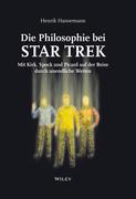 Die Philosophie bei Star Trek: Mit Kirk, Spock und Picard auf der Reise durch unendliche Weiten