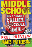 Middle School: How I Survived Bullies, Broccoli, and Snake Hill FREE PREVIEW Edition (The First 15 Chapters)