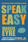 Speak Easy: The Essential Guide to Speaking in Public