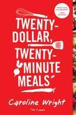 Twenty-Dollar, Twenty-Minute Meals: For Four People