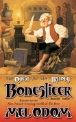 Boneslicer: The Quest for the Trilogy