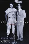 Ernie Harwell: My 60 Years in Baseball