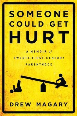 Someone Could Get Hurt: A Memoir of Twenty-First-Century Parenthood