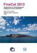 FineCat 2013 - Symposium on heterogeneous catalysis for fine chemicals