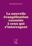 La nouvelle évangélisation racontée à ceux qui s'interrogent