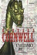 Bernard Cornwell - L'ultimo re